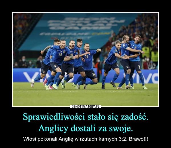 Sprawiedliwości stało się zadość. Anglicy dostali za swoje. – Włosi pokonali Anglię w rzutach karnych 3:2. Brawo!!!