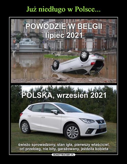 Już niedługo w Polsce...
