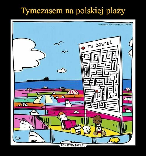 Tymczasem na polskiej plaży