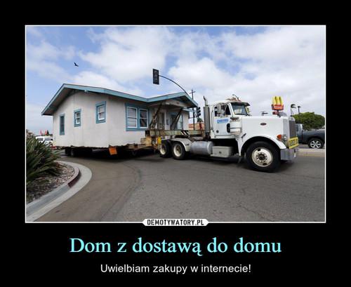 Dom z dostawą do domu