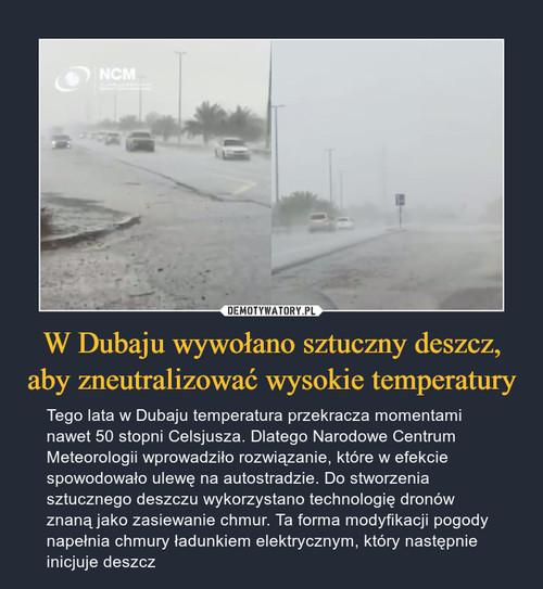 W Dubaju wywołano sztuczny deszcz, aby zneutralizować wysokie temperatury