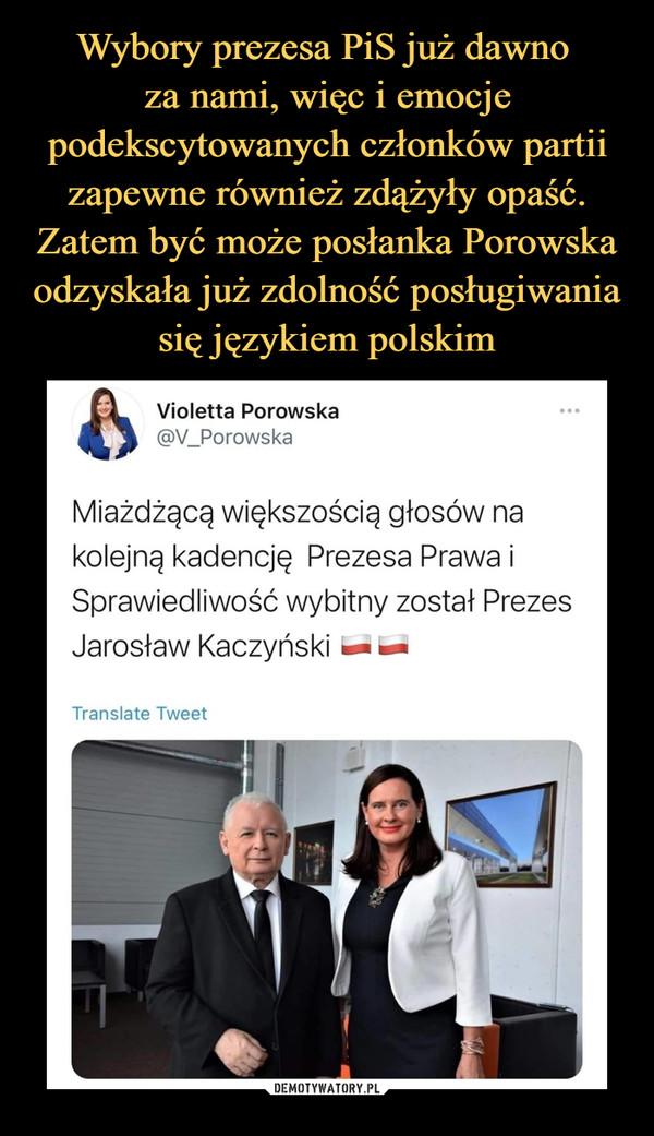 –  Violetta Porowska@V_PorowskaMiażdżącą większością głosów nakolejną kadencję Prezesa Prawa iSprawiedliwość wybitny został PrezesJarosław Kaczyński tm