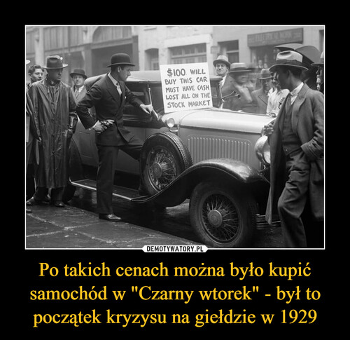 """Po takich cenach można było kupić samochód w """"Czarny wtorek"""" - był to początek kryzysu na giełdzie w 1929"""