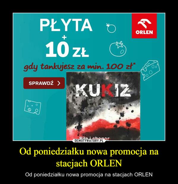 Od poniedziałku nowa promocja na stacjach ORLEN – Od poniedziałku nowa promocja na stacjach ORLEN