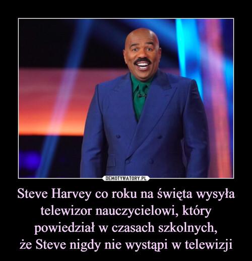 Steve Harvey co roku na święta wysyła telewizor nauczycielowi, który powiedział w czasach szkolnych, że Steve nigdy nie wystąpi w telewizji