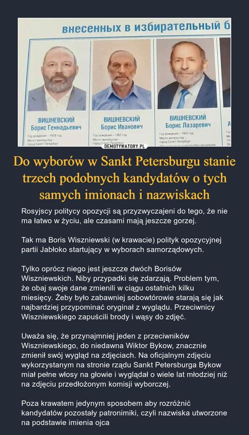 Do wyborów w Sankt Petersburgu stanie trzech podobnych kandydatów o tych samych imionach i nazwiskach
