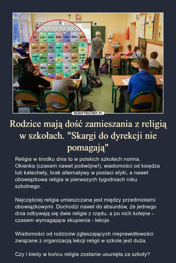 """Rodzice mają dość zamieszania z religią w szkołach. """"Skargi do dyrekcji nie pomagają"""" – Religia w środku dnia to w polskich szkołach norma.Okienka (czasem nawet podwójne!), wiadomości od księdza lub katechety, brak alternatywy w postaci etyki, a nawet obowiązkowa religia w pierwszych tygodniach roku szkolnego.Najczęściej religia umieszczana jest między przedmiotami obowiązkowymi. Dochodzi nawet do absurdów, że jednego dnia odbywają się dwie religie z rzędu, a po nich kolejne - czasem wymagające skupienia - lekcje.Wiadomości od rodziców zgłaszających nieprawidłowości związane z organizacją lekcji religii w szkole jest duża.Czy i kiedy w końcu religia zostanie usunięta za szkoły? Religia w środku dnia to w polskich szkołach norma.Okienka (czasem nawet podwójne!), wiadomości od księdza lub katechety, brak alternatywy w postaci etyki, a nawet obowiązkowa religia w pierwszych tygodniach roku szkolnego.Najczęściej religia umieszczana jest między przedmiotami obowiązkowymi. Dochodzi nawet do absurdów, że jednego dnia odbywają się dwie religie z rzędu, a po nich kolejne - czasem wymagające skupienia – lekcje.Wiadomości od rodziców zgłaszających nieprawidłowości związane z organizacją lekcji religii w szkole jest duża.Czy i kiedy w kocńcu religia zostanie usunięta za szkoły?"""