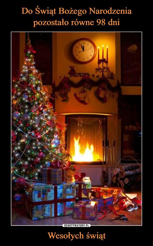 Do Świąt Bożego Narodzenia pozostało równe 98 dni Wesołych świąt