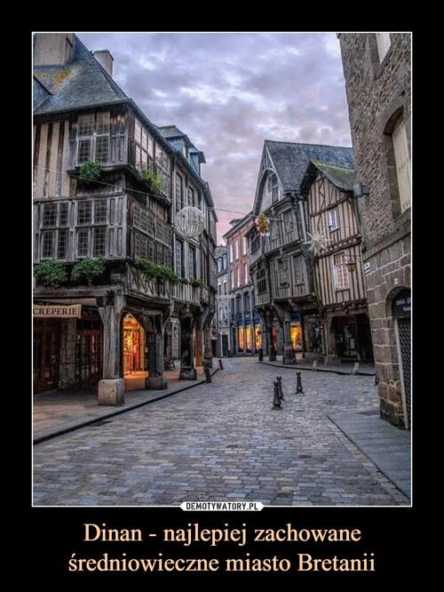 Dinan - najlepiej zachowane średniowieczne miasto Bretanii