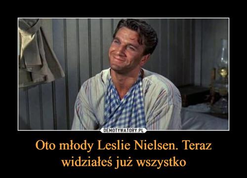 Oto młody Leslie Nielsen. Teraz widziałeś już wszystko