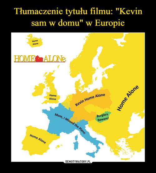 """Tłumaczenie tytułu filmu: """"Kevin sam w domu"""" w Europie"""