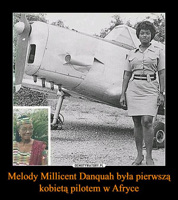 Melody Millicent Danquah była pierwszą kobietą pilotem w Afryce –