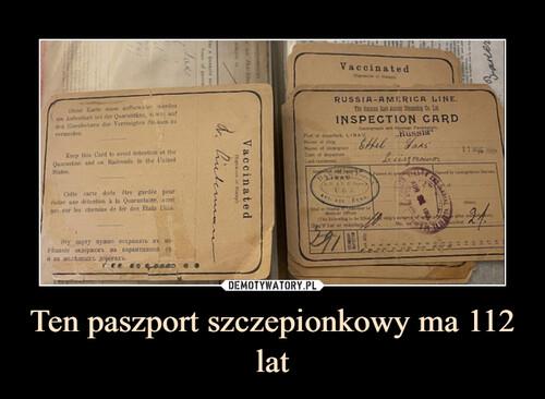 Ten paszport szczepionkowy ma 112 lat