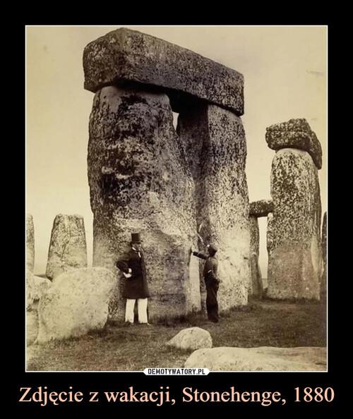 Zdjęcie z wakacji, Stonehenge, 1880